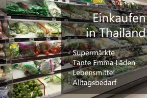 Einkaufen in Thailand – Supermärkte & Tante Emma Läden