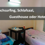 Couchsurfing, Schlafsaal, Guesthouse oder Hotel