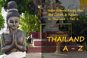 Thailand A – Z (Teil 1)