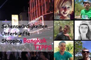Bangkok Tipps: 6 (Reise-)Blogger packen aus!